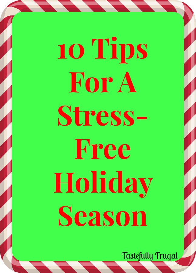 10 Tips For A Stress-Free Holiday Season