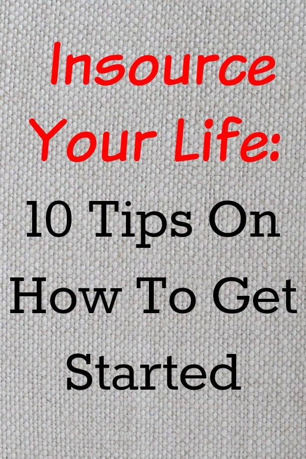 10 Tips On How To Start Insourcing Your Life