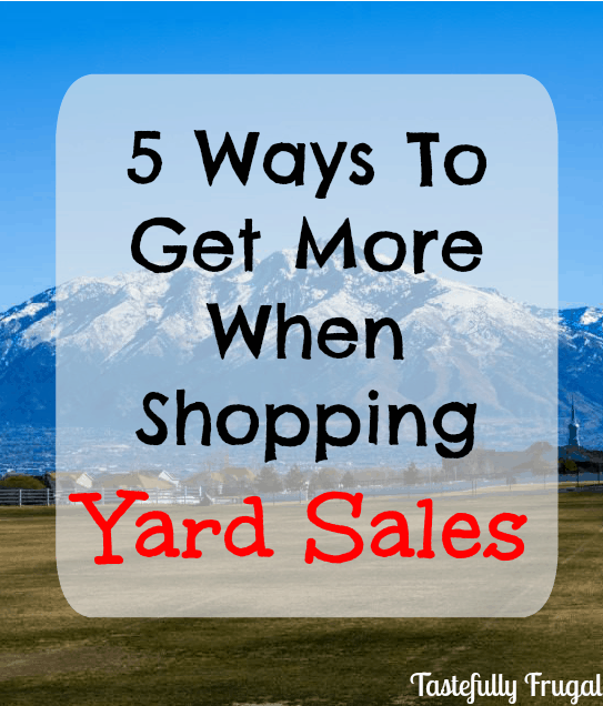 5 Ways to Get the Most Bang for Your Buck When Shopping Yard Sales: Use these five tips to get more and pay less at yard sales