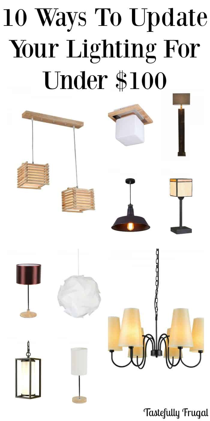 10 Lighting Upgrades for $100 or less |Tastefully Frugal #spon