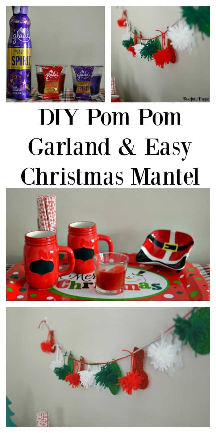 DIY Pom Pom Garland & Easy Christmas Mantel | Tastefully Frugal ad #HolidayWithGlade