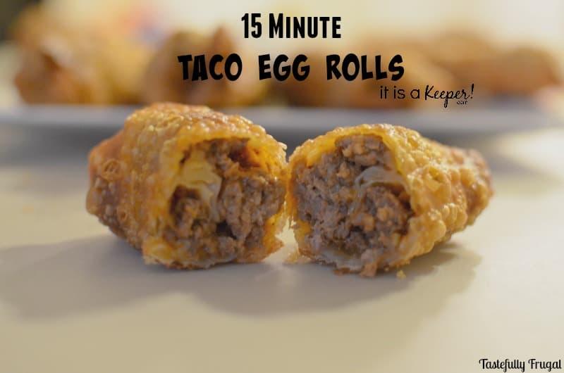 15 Minute Taco Egg Rolls   Tastefully Frugal