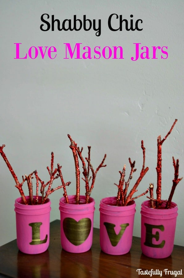 Shabby Chic Love Mason Jars | Tastefully Frugal
