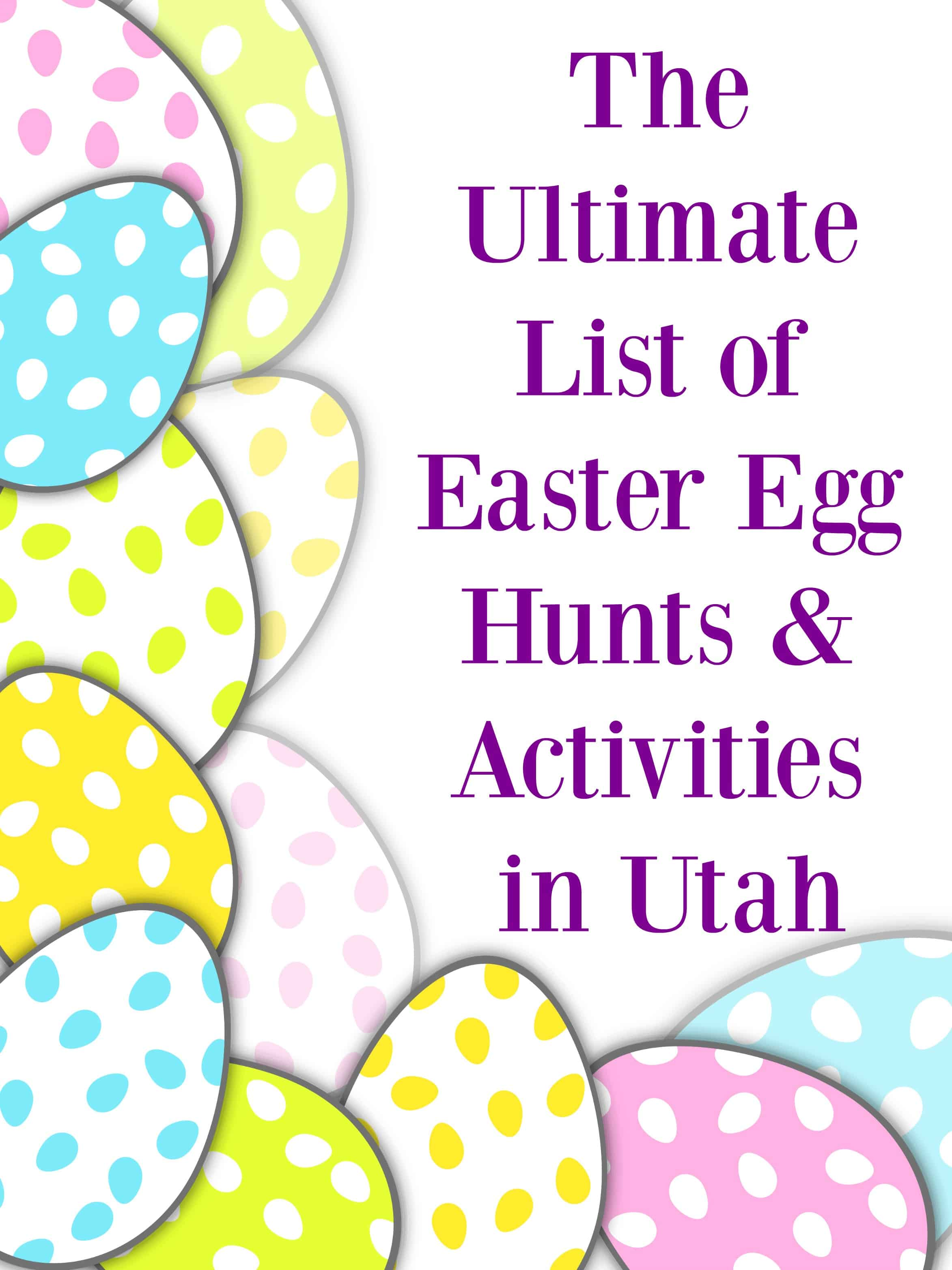 the ultimate list of easter egg hunts and activities in utah 2016