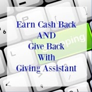 Earn Cash Back AND Give Back With Giving Assistant