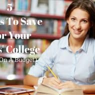 5 Ways To Save For Your Kids' College (Even On A Budget)