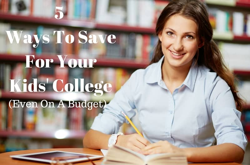 5 Ways To Save For Your Kids' College (Even On A Budget) | Tastefully Frugal