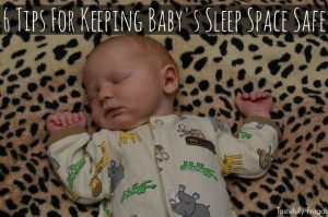 6 Tips For Keeping Baby's Sleep Space Safe AD   Tastefully Frugal