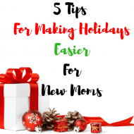 5 Tips For Making The Holidays Easier For New Moms