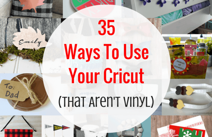 Cricut 101: 35 Things You Can Cut With A Cricut (That Aren't Vinyl)