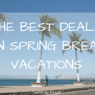 The Best Deals On Spring Break Vacations