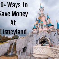 10+ Ways To Save Money At Disneyland