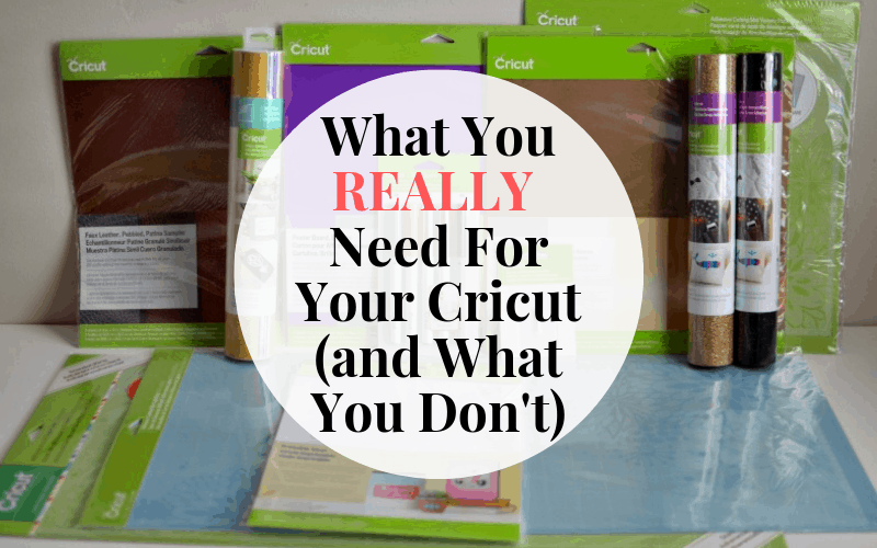 So You Bought A Cricut - What Supplies Do You REALLY Need