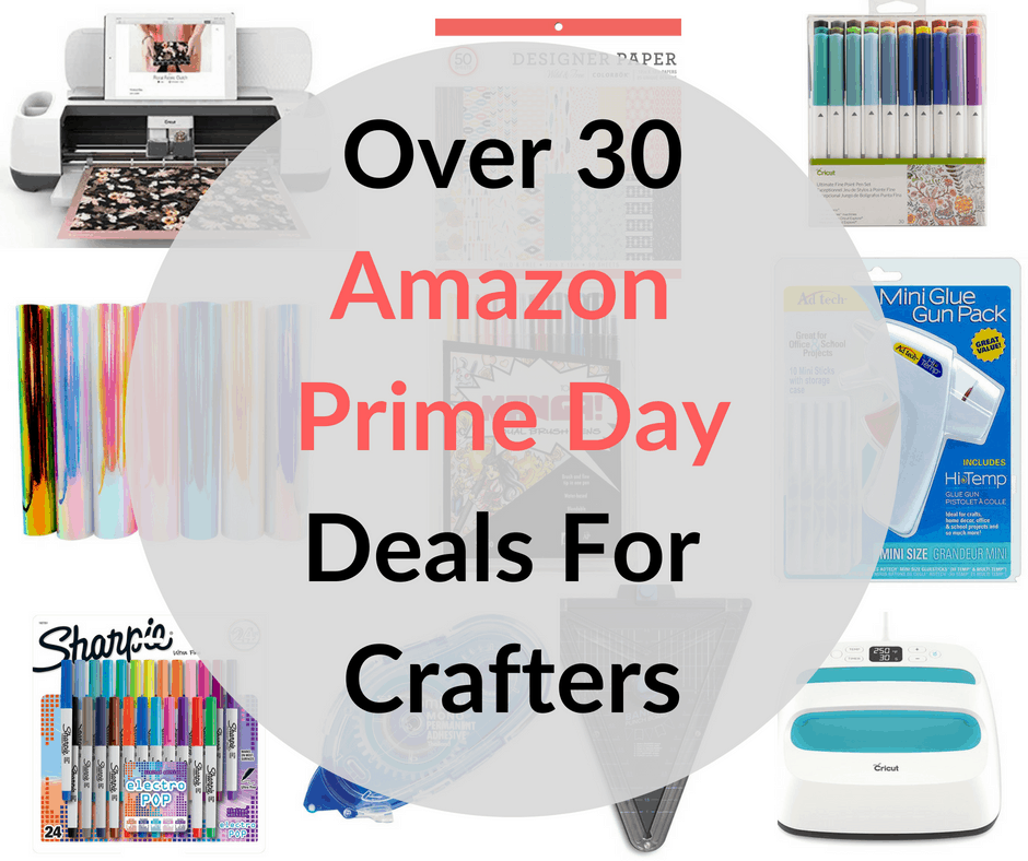 Over 30 Amazon Prime Day Deals For Crafters
