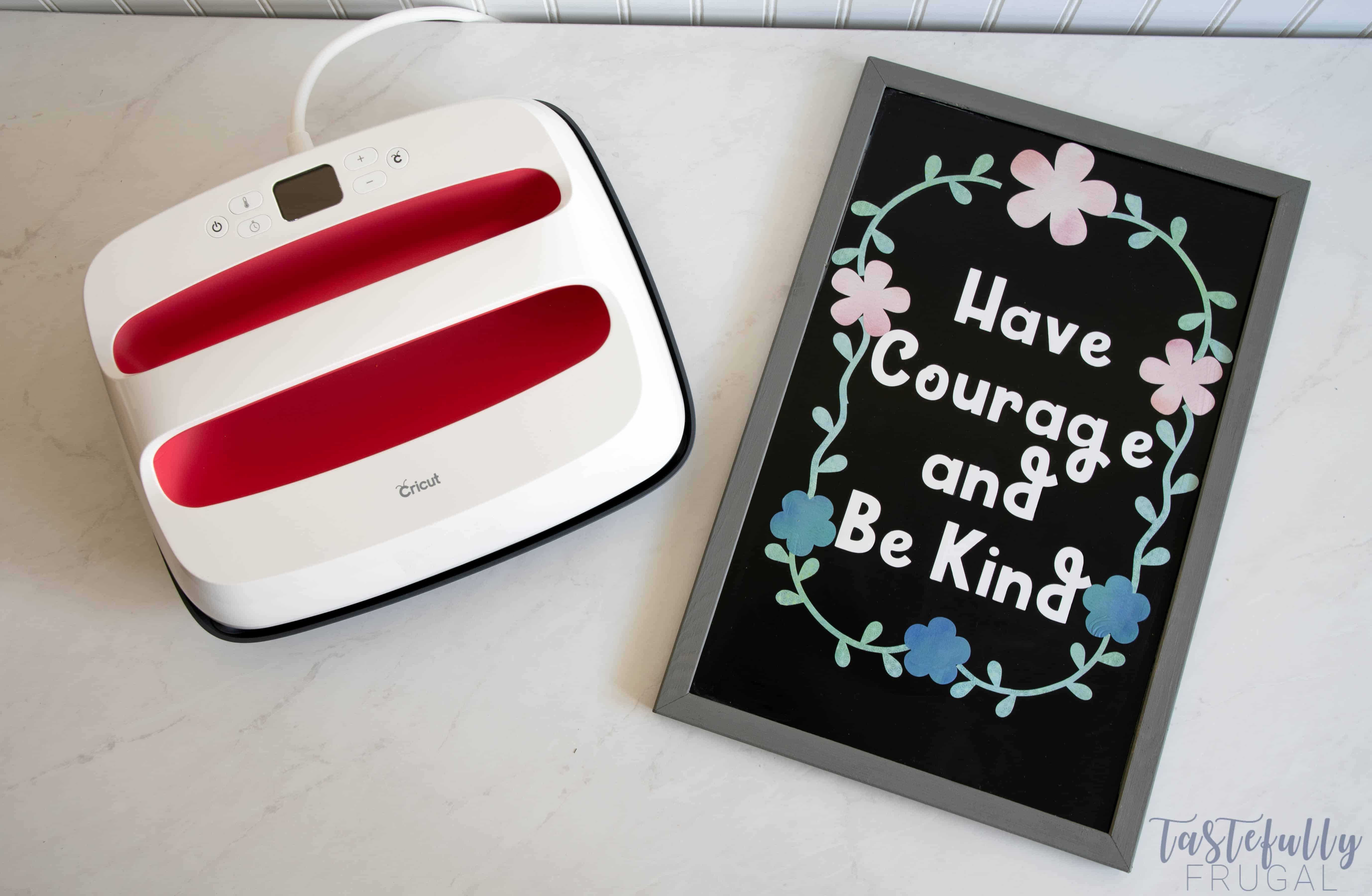 Making inspirational signs is fun anf easy with the Cricut EasyPress 2