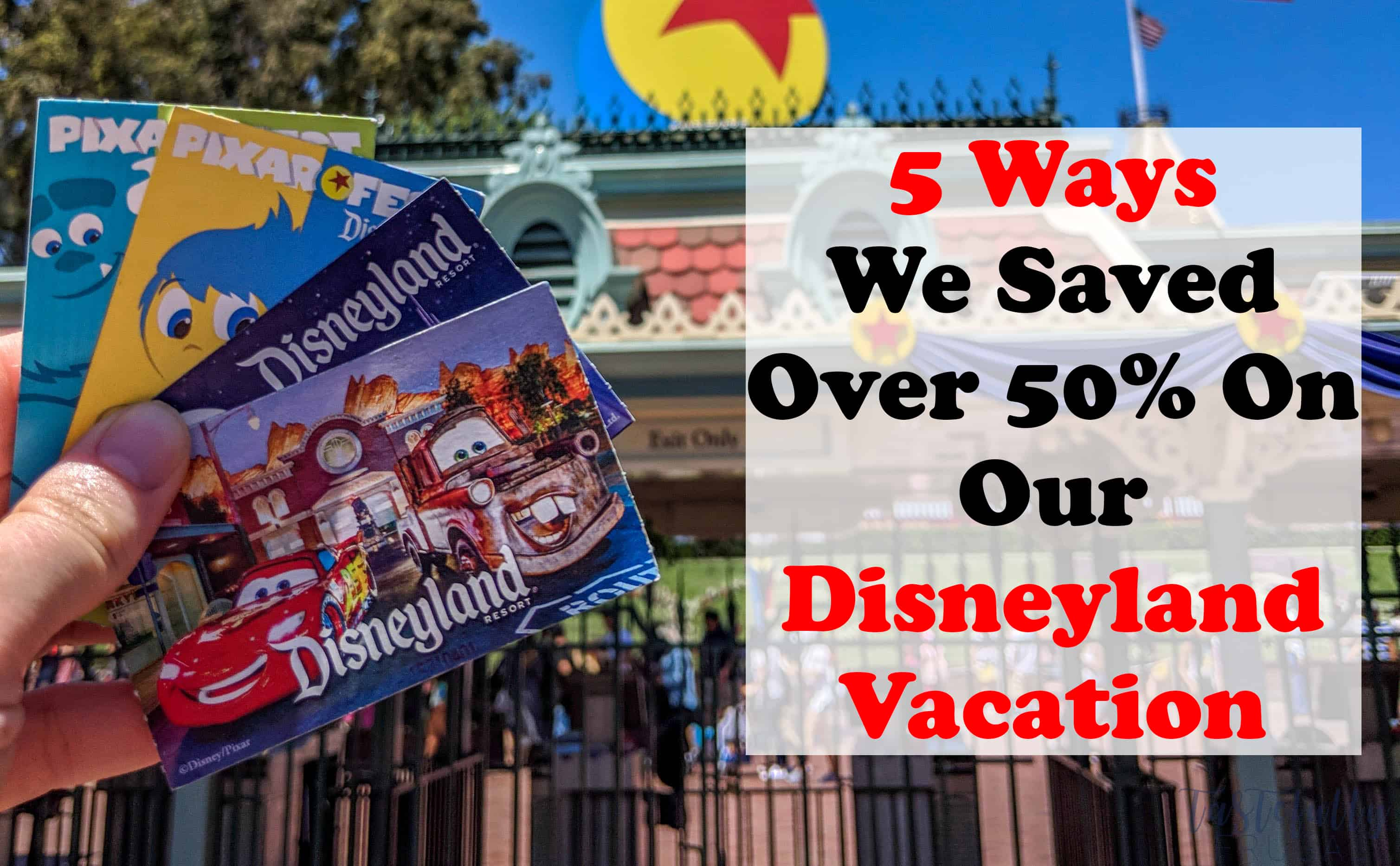 5 Ways We Saved 50% On Our Disneyland Vacation