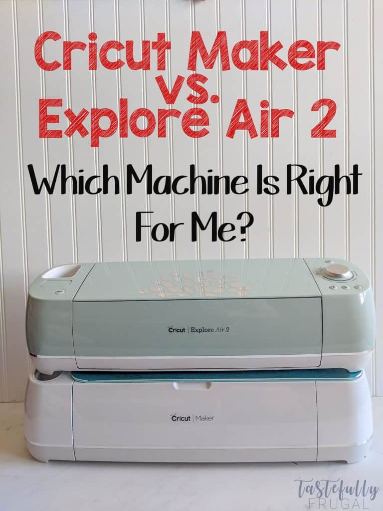 Cricut Maker vs. Explore Air 2 - Which Machine Is Right For Me? #ad