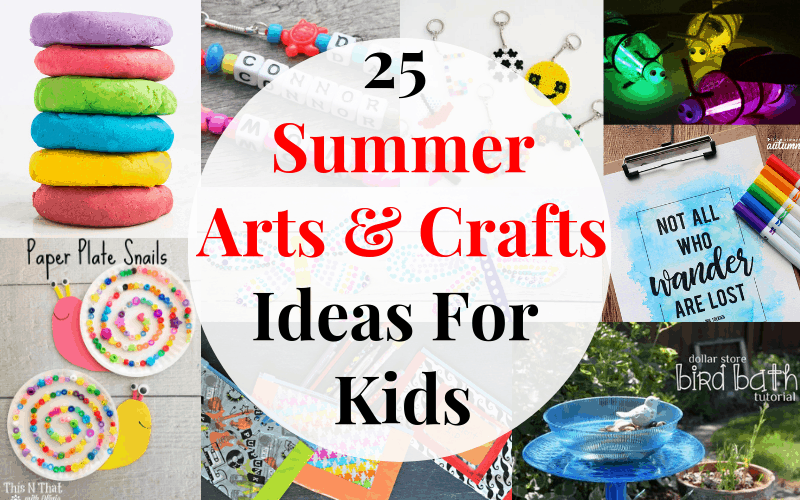 25 Summer Arts And Crafts Ideas For Kids Tastefully Frugal