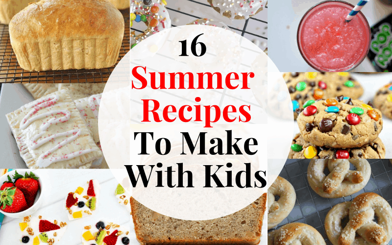 16 Summer Ideas For Cooking With Kids - Tastefully Frugal