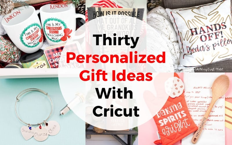 30 Personalized Gift Ideas With Cricut
